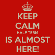 keep-calm-half-term-is-almost-here fb profile pic